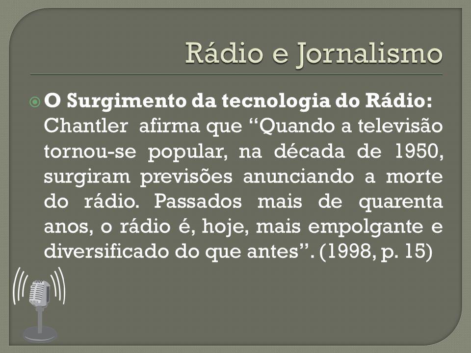 Rádio e Jornalismo O Surgimento da tecnologia do Rádio: