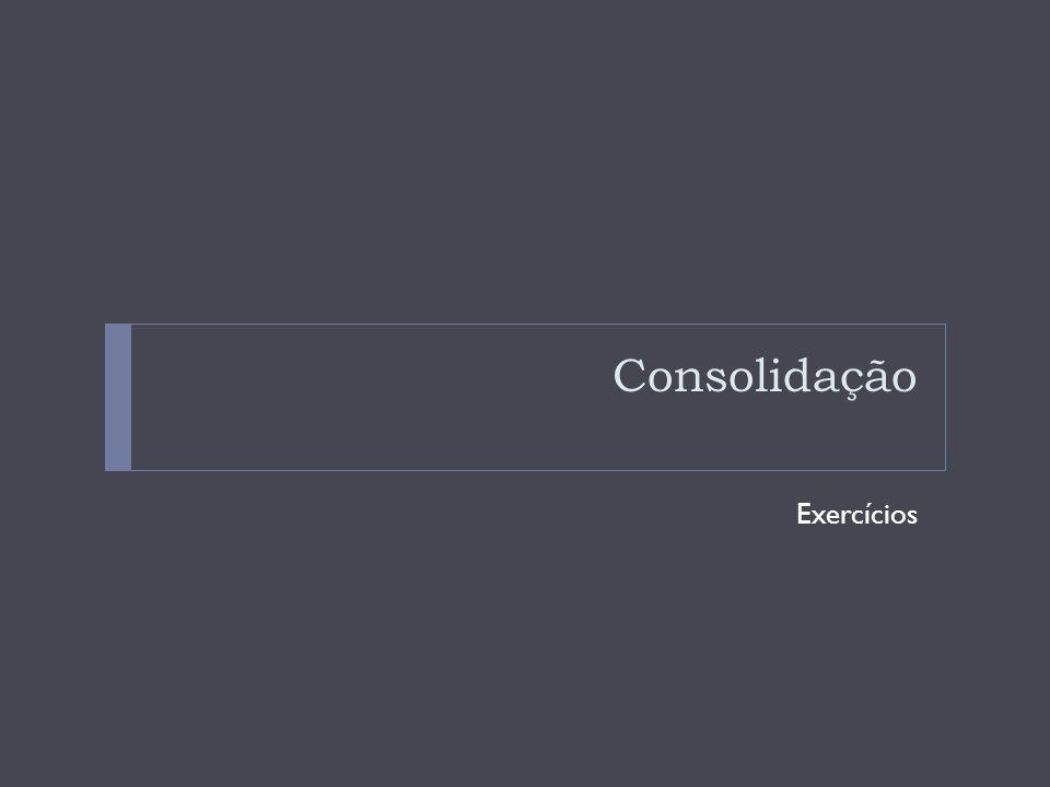 Consolidação Exercícios