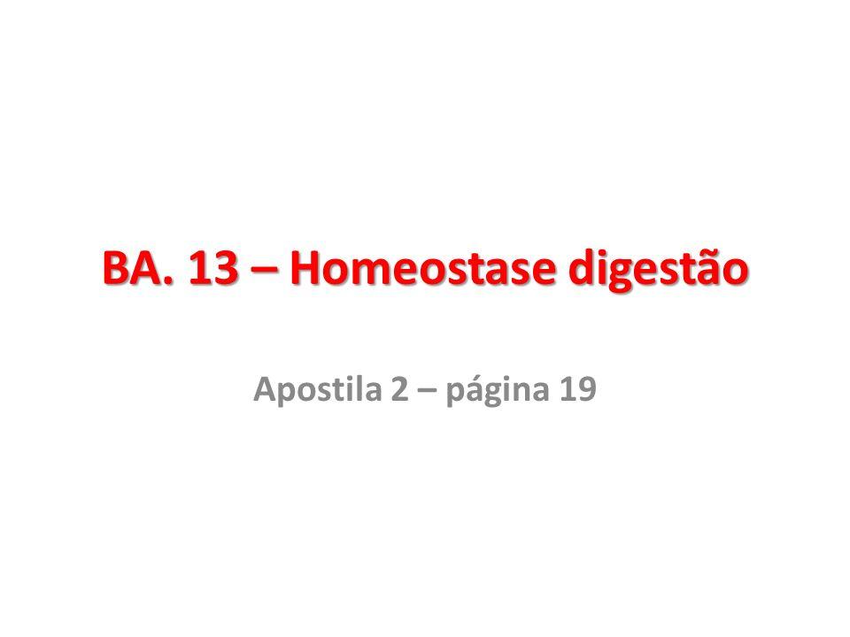 BA. 13 – Homeostase digestão
