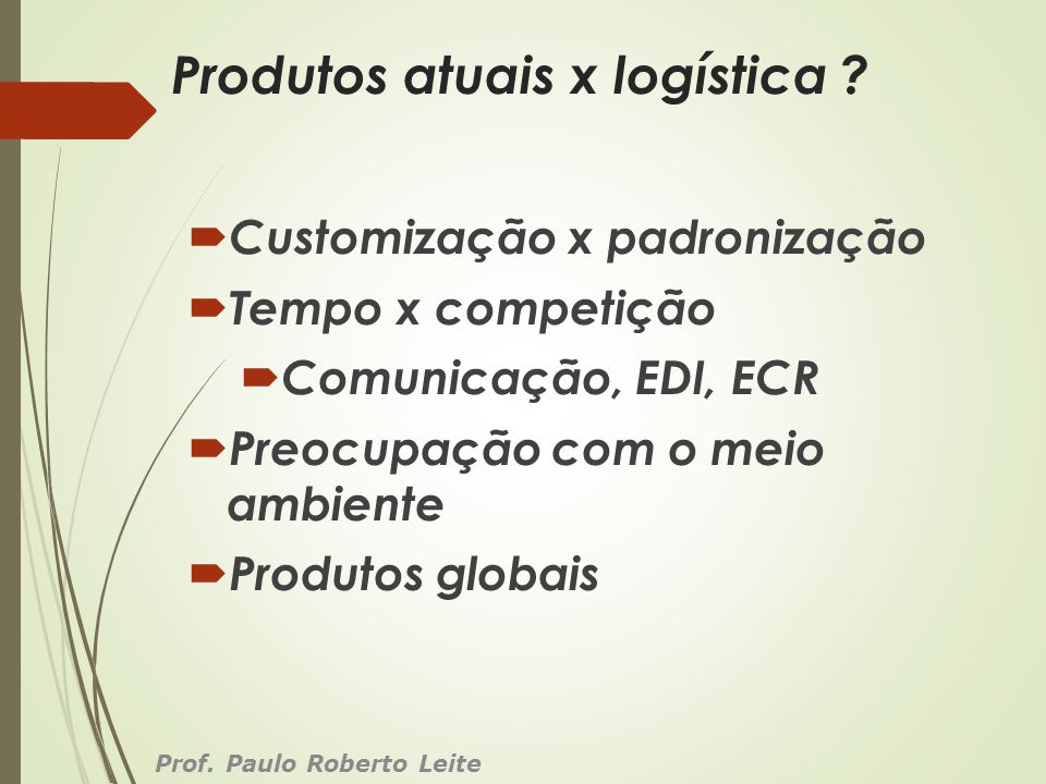Produtos atuais x logística