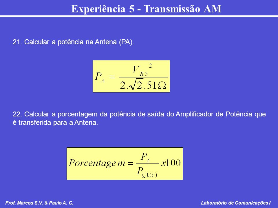 21. Calcular a potência na Antena (PA).
