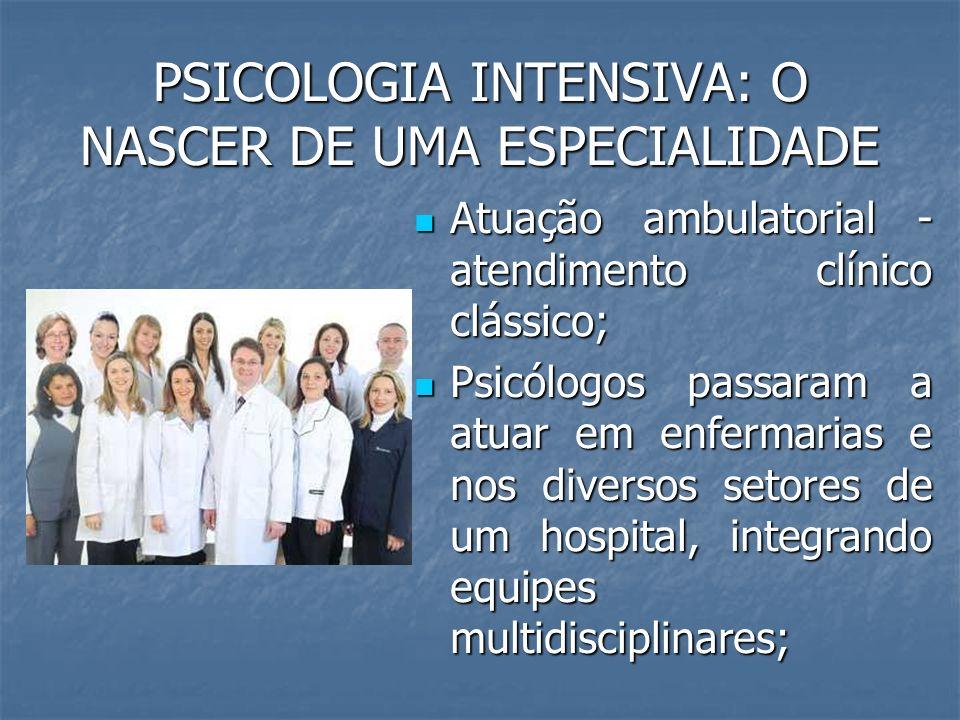 PSICOLOGIA INTENSIVA: O NASCER DE UMA ESPECIALIDADE
