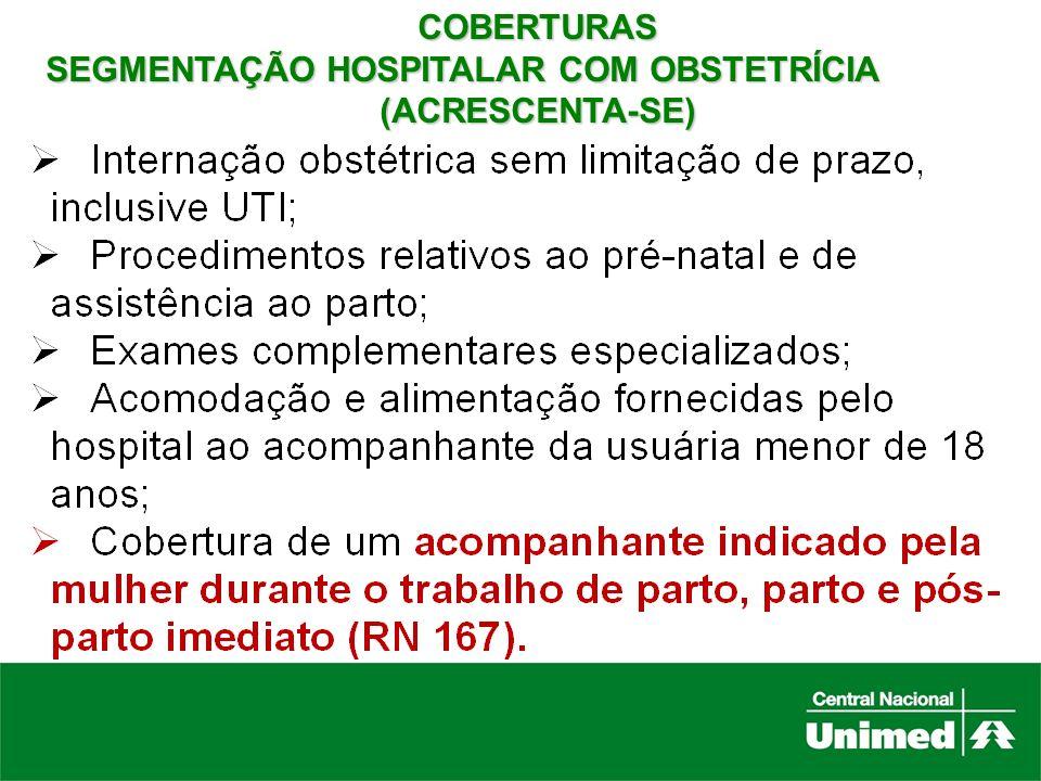 COBERTURAS SEGMENTAÇÃO HOSPITALAR COM OBSTETRÍCIA (ACRESCENTA-SE)