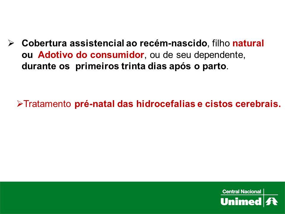 Cobertura assistencial ao recém-nascido, filho natural ou Adotivo do consumidor, ou de seu dependente, durante os primeiros trinta dias após o parto.