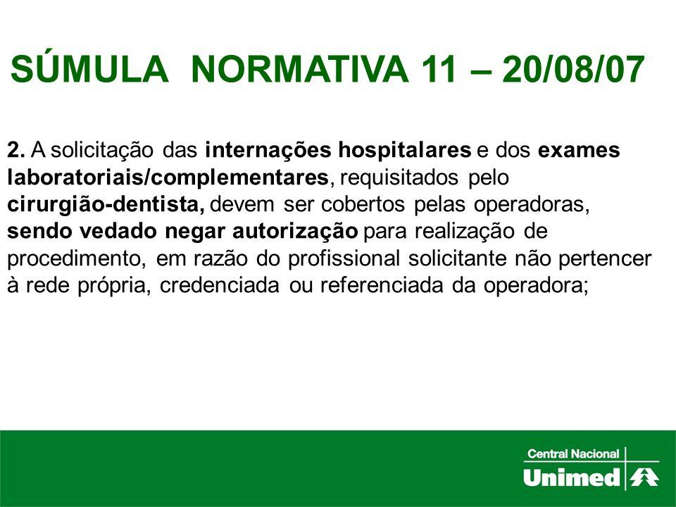 SÚMULA NORMATIVA 11 – 20/08/07 2. A solicitação das internações hospitalares e dos exames. laboratoriais/complementares, requisitados pelo.