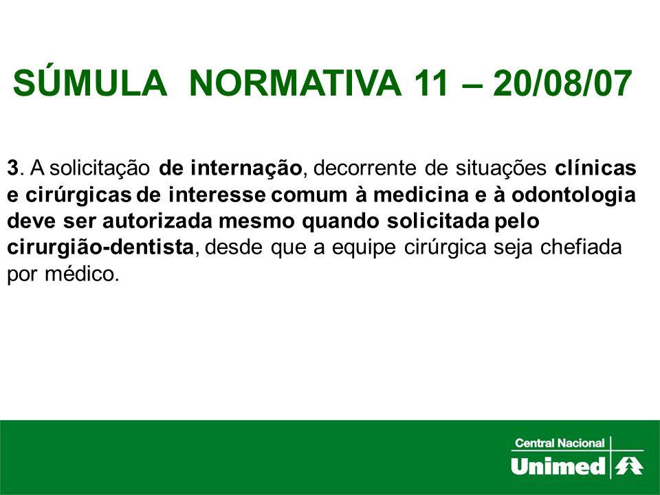 SÚMULA NORMATIVA 11 – 20/08/07 3. A solicitação de internação, decorrente de situações clínicas.