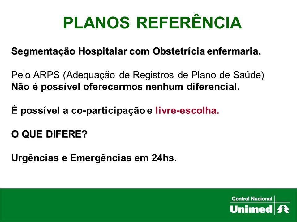 PLANOS REFERÊNCIA Segmentação Hospitalar com Obstetrícia enfermaria.