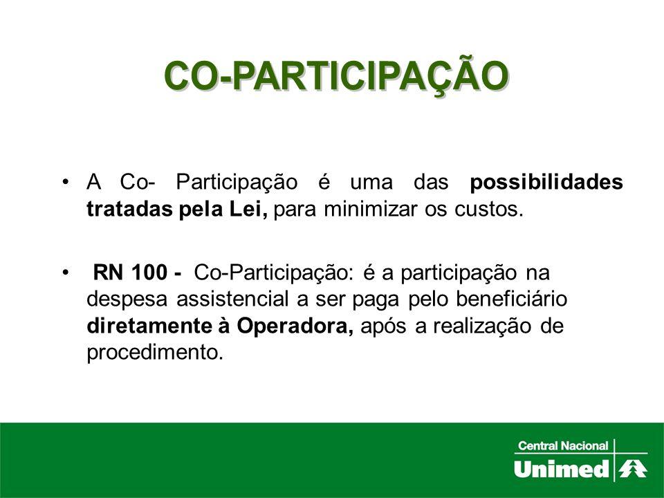 CO-PARTICIPAÇÃO A Co- Participação é uma das possibilidades tratadas pela Lei, para minimizar os custos.