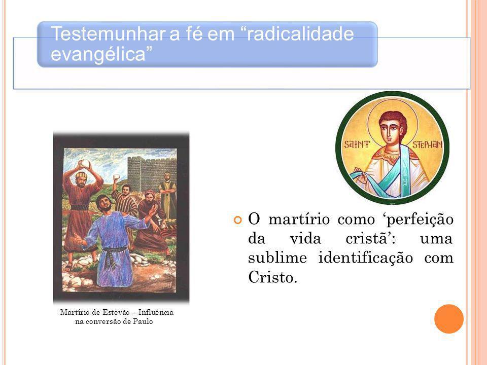Testemunhar a fé em radicalidade evangélica