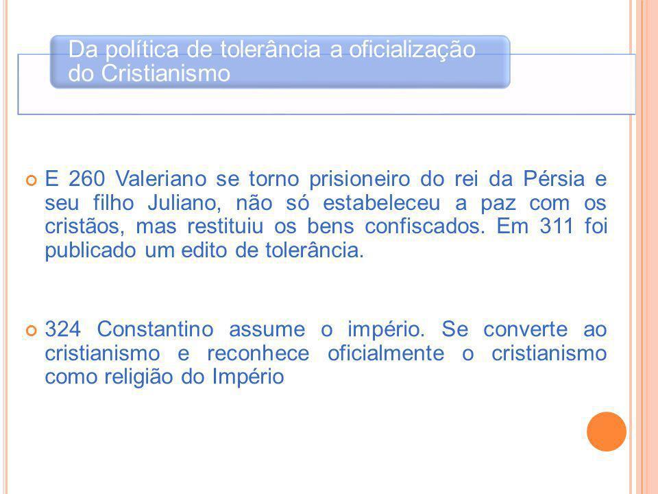 Da política de tolerância a oficialização do Cristianismo