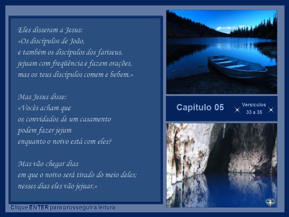 Capítulo 05 Eles disseram a Jesus: «Os discípulos de João,
