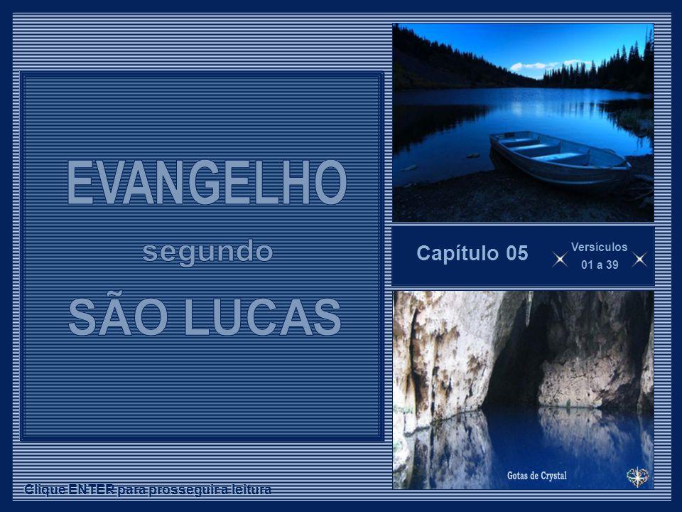 EVANGELHO segundo SÃO LUCAS Gotas de Crystal Capítulo 05