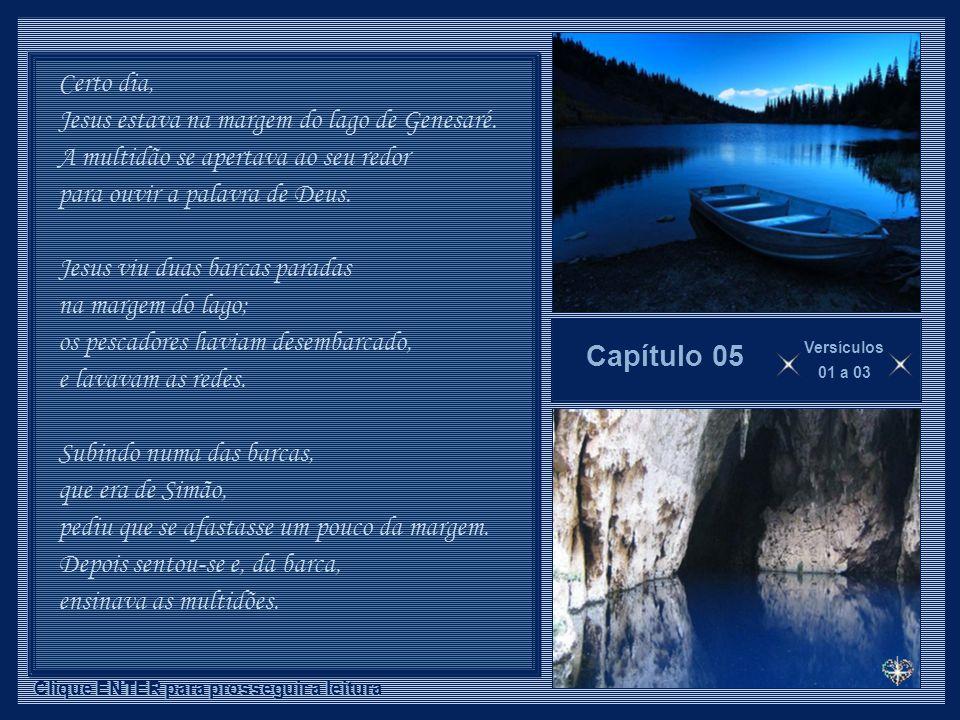 Capítulo 05 Certo dia, Jesus estava na margem do lago de Genesaré.