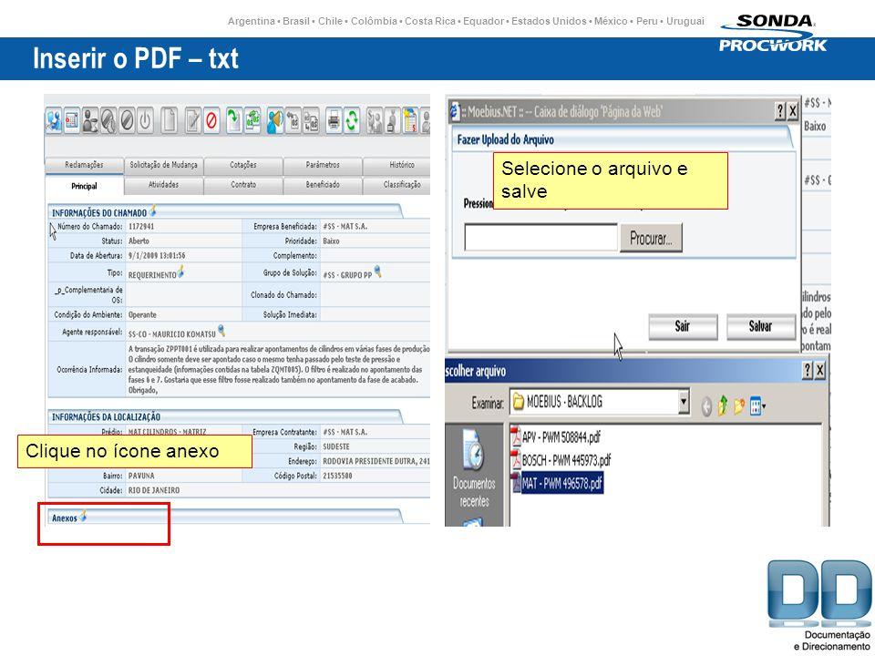 Inserir o PDF – txt Selecione o arquivo e salve Clique no ícone anexo