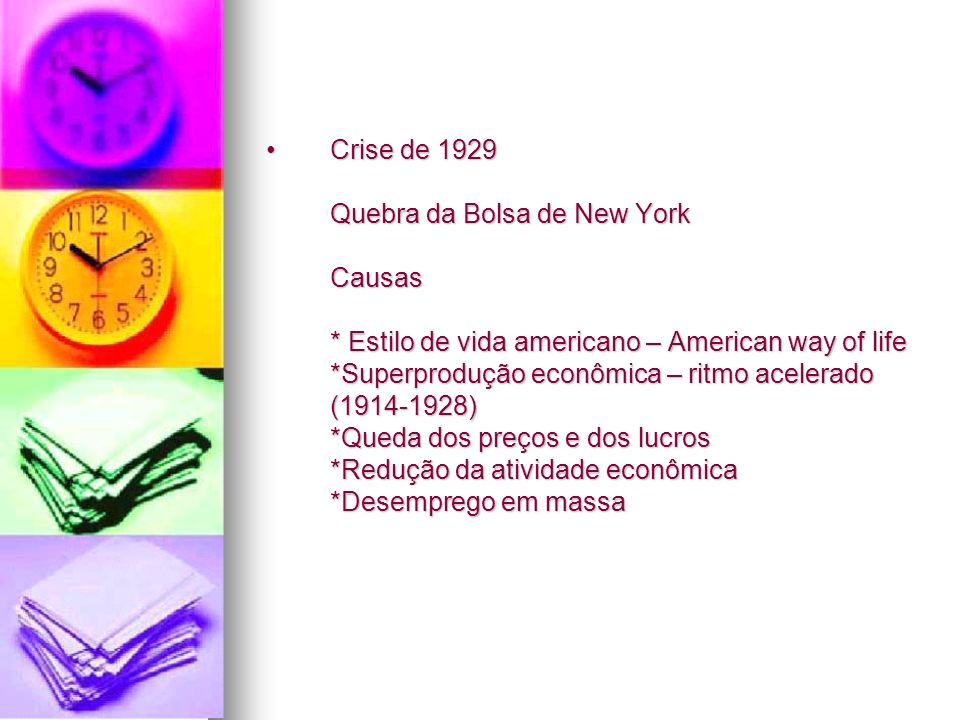Crise de 1929 Quebra da Bolsa de New York Causas