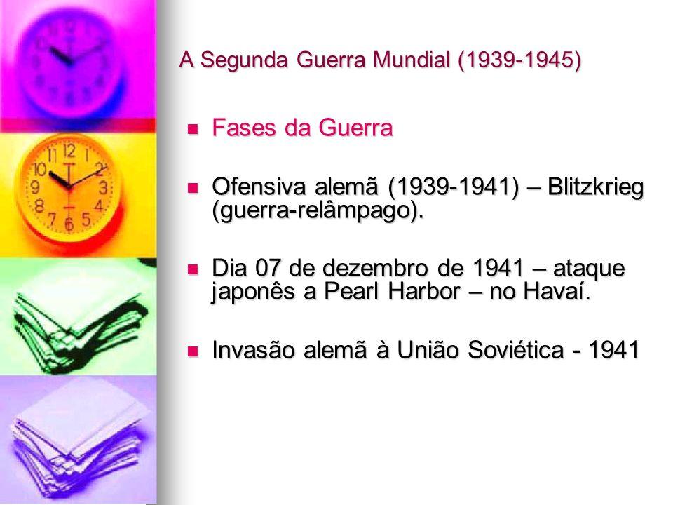 A Segunda Guerra Mundial (1939-1945)