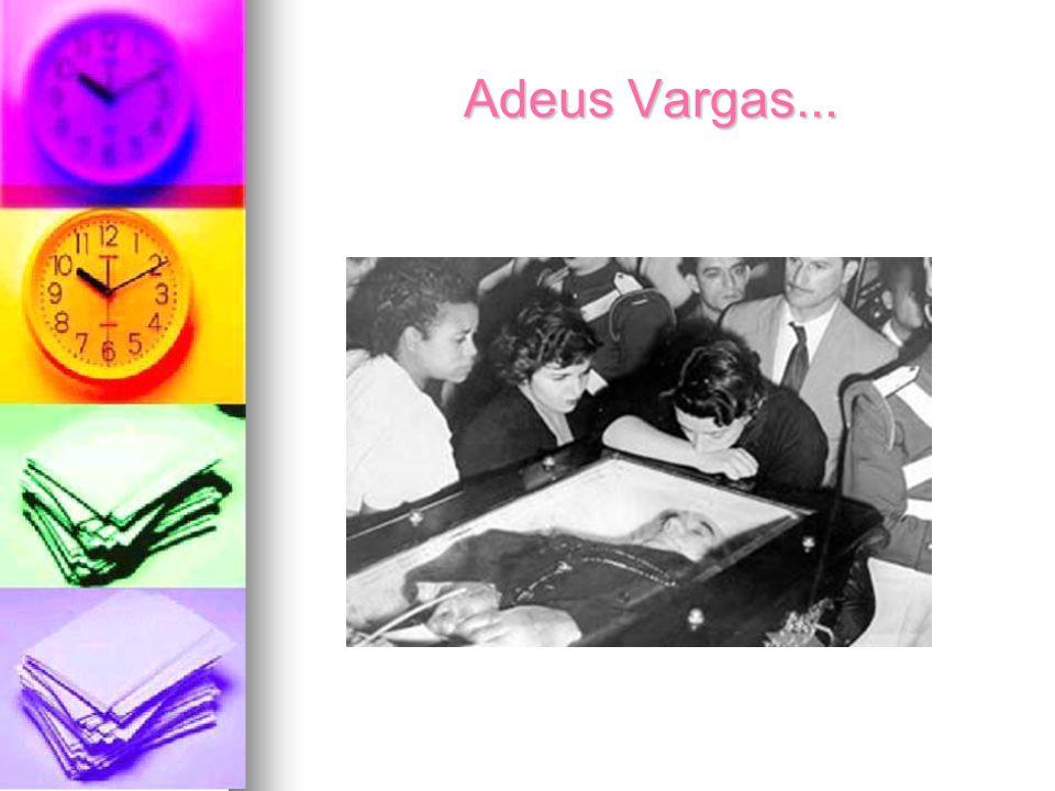Adeus Vargas...