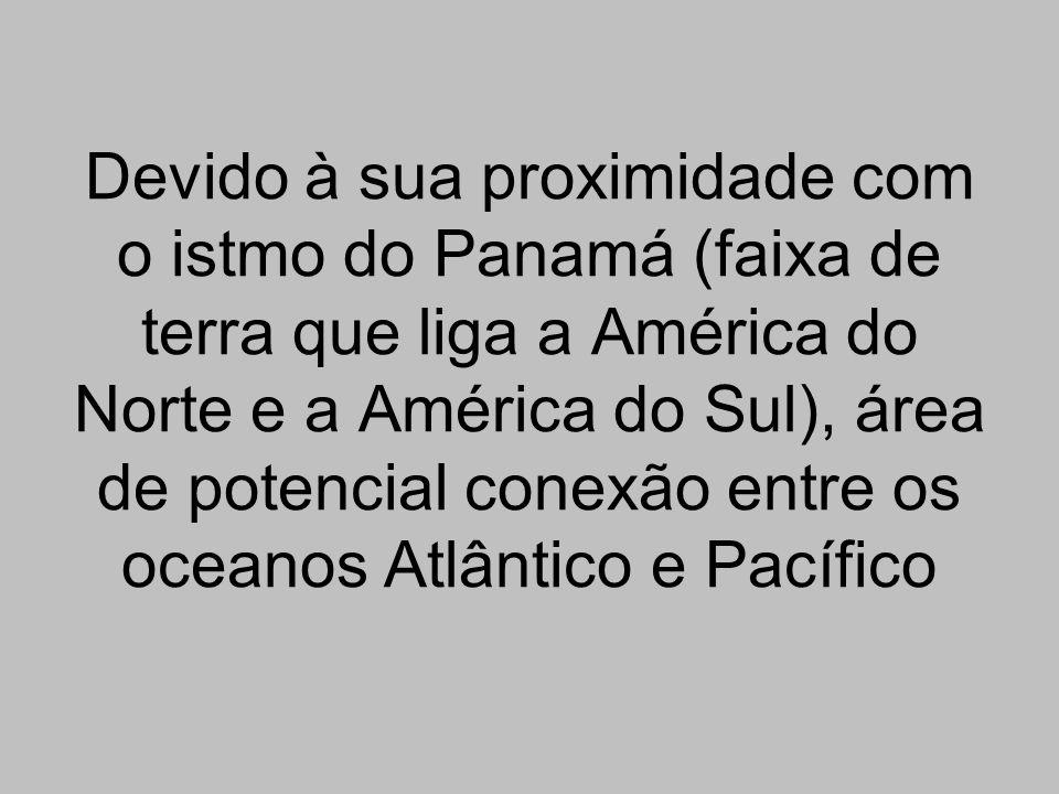 Devido à sua proximidade com o istmo do Panamá (faixa de terra que liga a América do Norte e a América do Sul), área de potencial conexão entre os oceanos Atlântico e Pacífico
