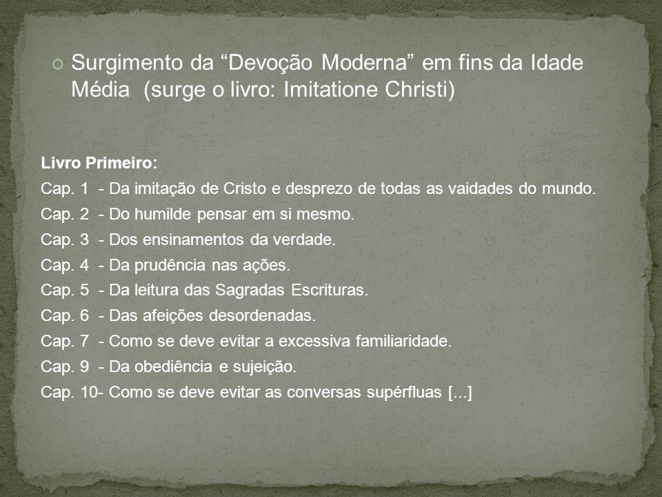 Surgimento da Devoção Moderna em fins da Idade Média (surge o livro: Imitatione Christi)