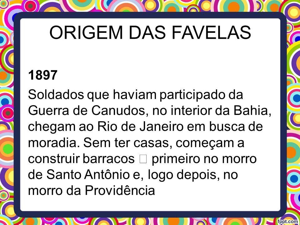ORIGEM DAS FAVELAS 1897.
