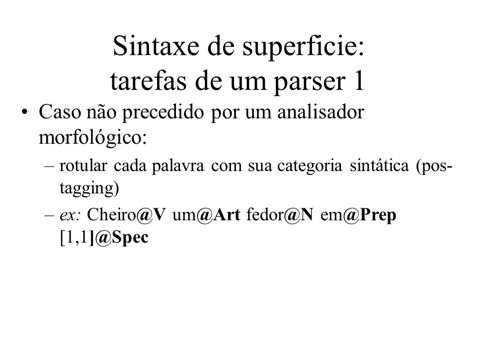 Sintaxe de superficie: tarefas de um parser 1