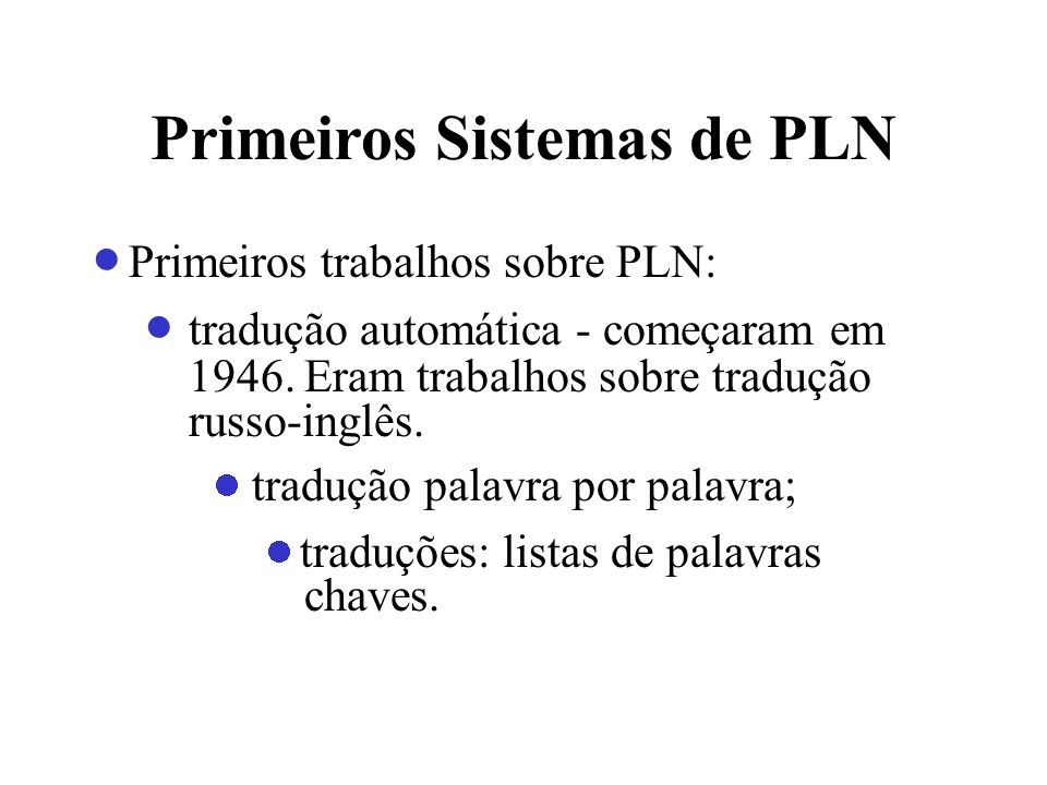 Primeiros Sistemas de PLN