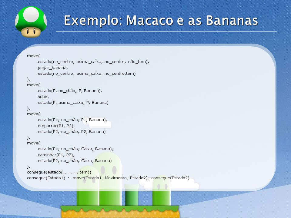 Exemplo: Macaco e as Bananas