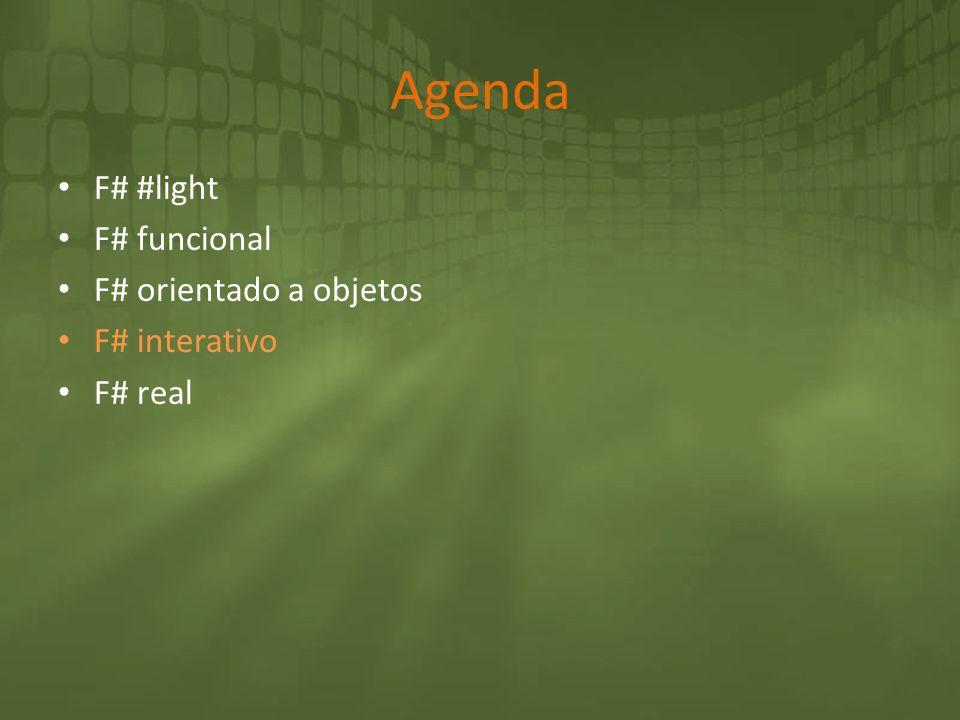 Agenda F# #light F# funcional F# orientado a objetos F# interativo