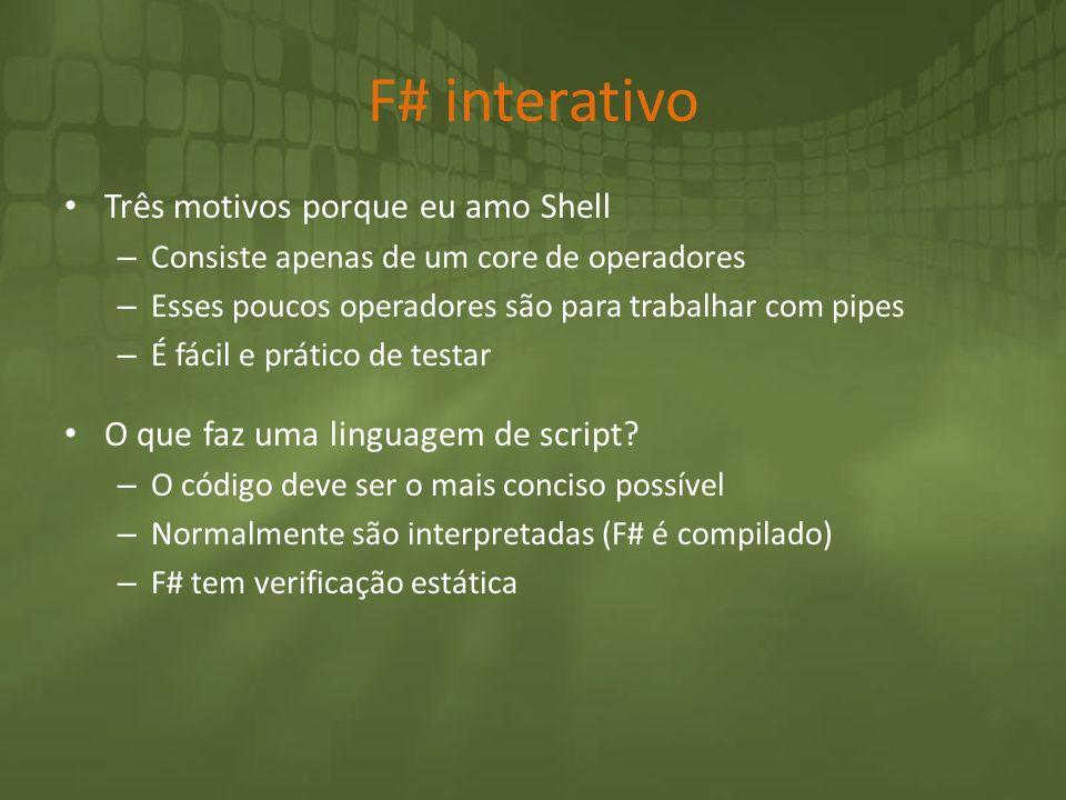 F# interativo Três motivos porque eu amo Shell