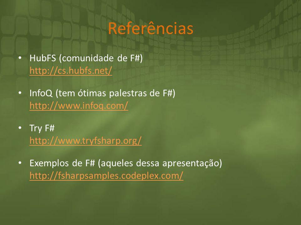 Referências HubFS (comunidade de F#) http://cs.hubfs.net/