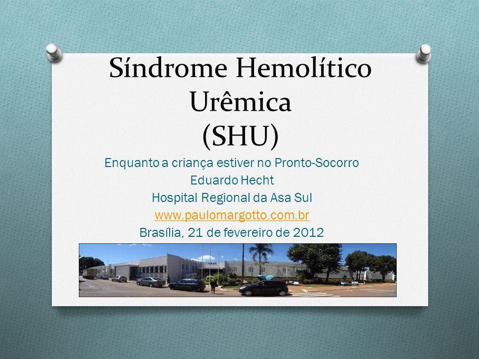 Síndrome Hemolítico Urêmica (SHU)