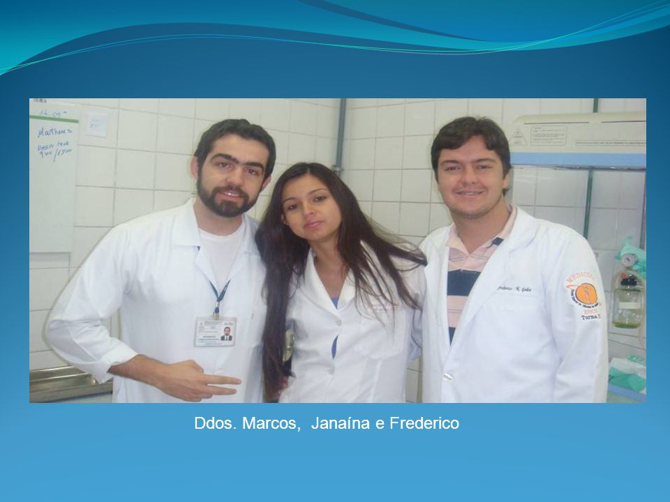 Ddos. Marcos, Janaína e Frederico