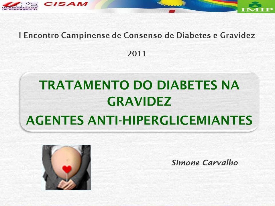TRATAMENTO DO DIABETES NA GRAVIDEZ AGENTES ANTI-HIPERGLICEMIANTES