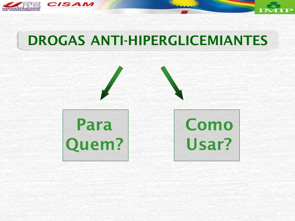 DROGAS ANTI-HIPERGLICEMIANTES