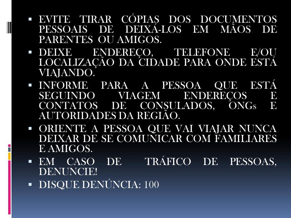 EVITE TIRAR CÓPIAS DOS DOCUMENTOS PESSOAIS DE DEIXÁ-LOS EM MÃOS DE PARENTES OU AMIGOS.
