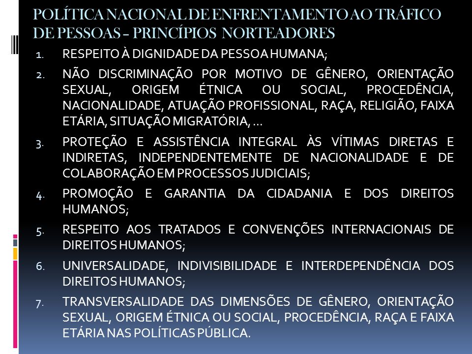 POLÍTICA NACIONAL DE ENFRENTAMENTO AO TRÁFICO DE PESSOAS – PRINCÍPIOS NORTEADORES