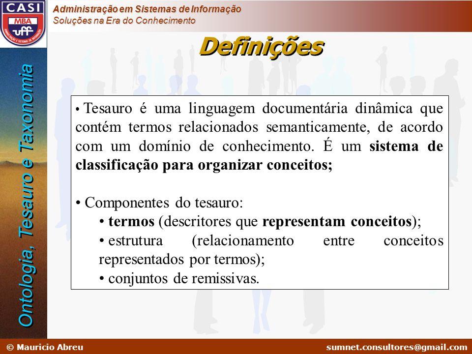 Definições Ontologia, Tesauro e Taxonomia Componentes do tesauro: