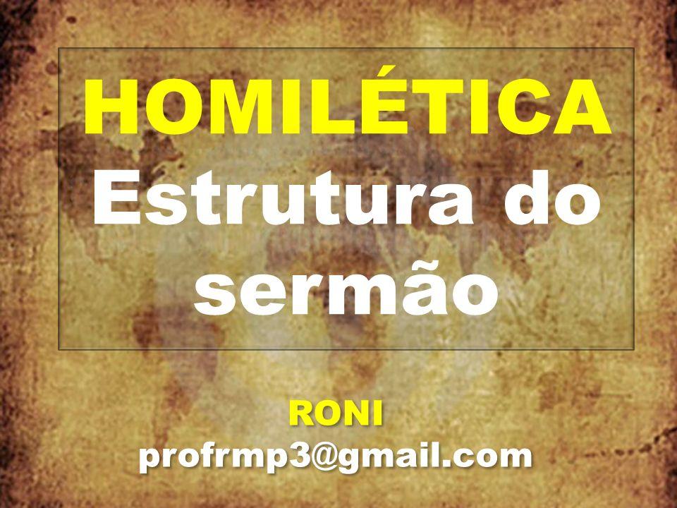 HOMILÉTICA Estrutura do sermão