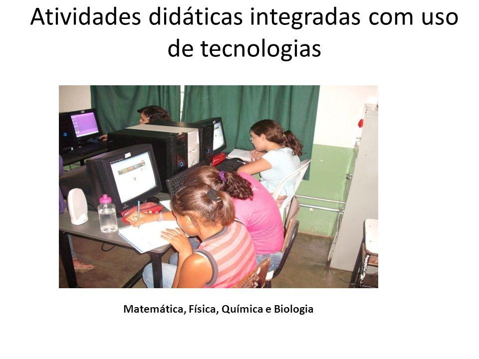 Atividades didáticas integradas com uso de tecnologias