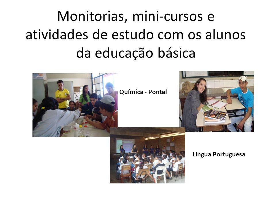 Monitorias, mini-cursos e atividades de estudo com os alunos da educação básica