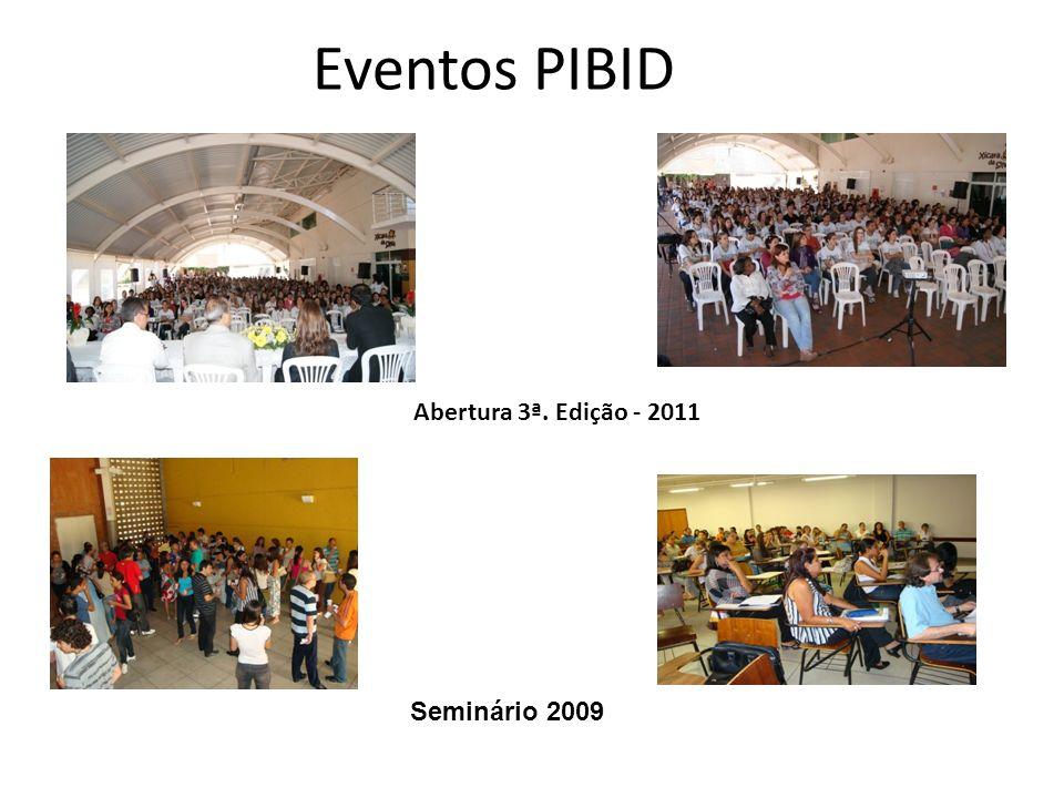Eventos PIBID Abertura 3ª. Edição - 2011 Seminário 2009