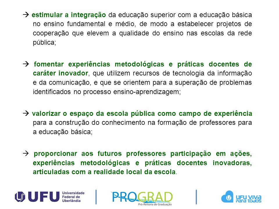  estimular a integração da educação superior com a educação básica no ensino fundamental e médio, de modo a estabelecer projetos de cooperação que elevem a qualidade do ensino nas escolas da rede pública;