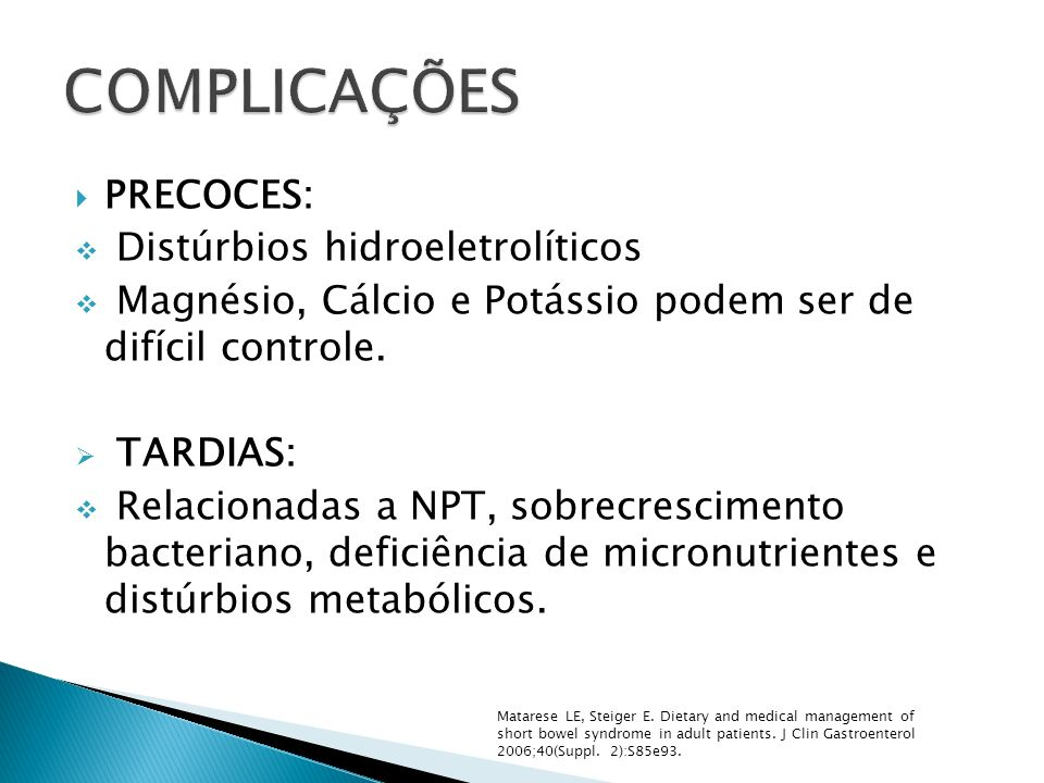 COMPLICAÇÕES PRECOCES: Distúrbios hidroeletrolíticos