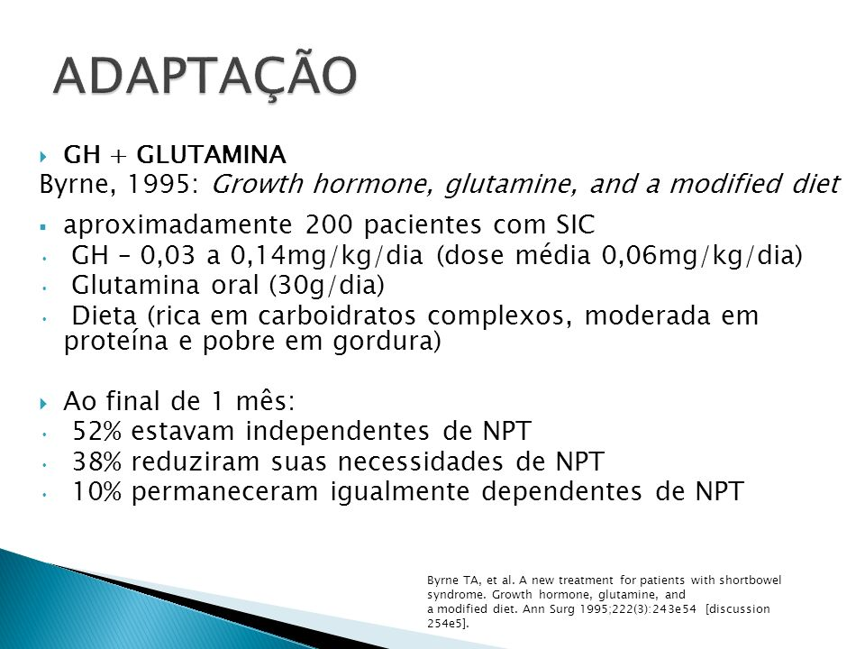 ADAPTAÇÃO Byrne, 1995: Growth hormone, glutamine, and a modified diet