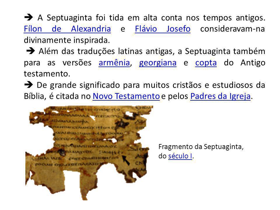  A Septuaginta foi tida em alta conta nos tempos antigos
