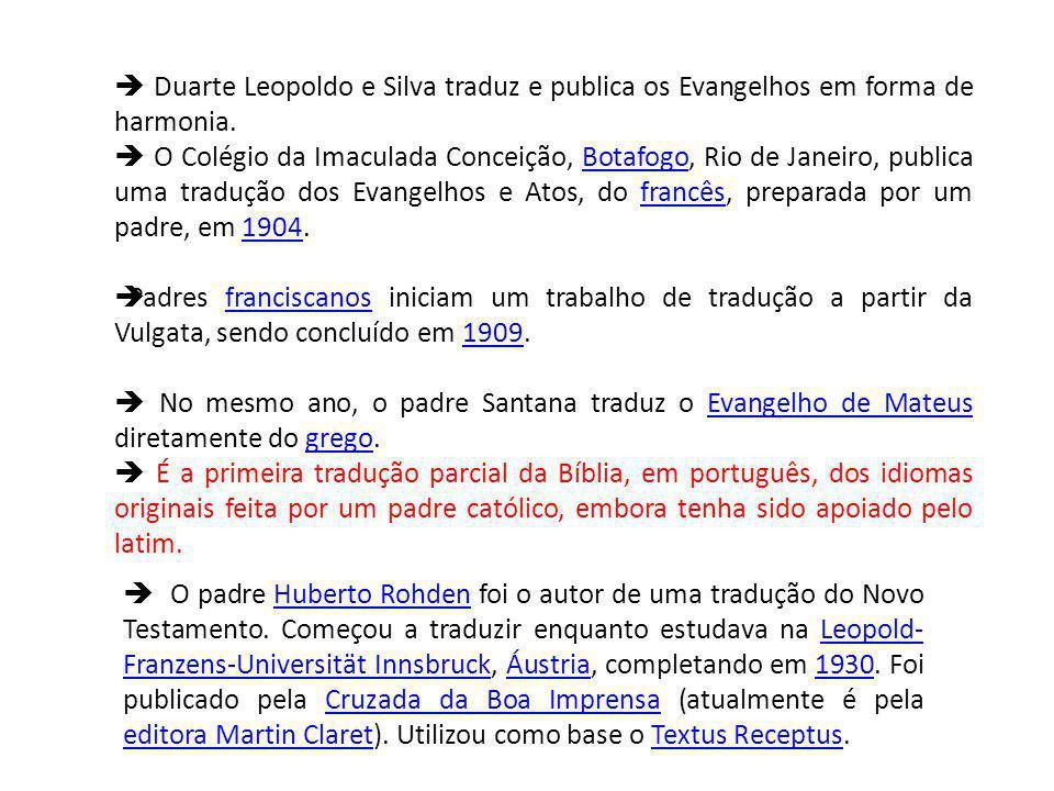  Duarte Leopoldo e Silva traduz e publica os Evangelhos em forma de harmonia.