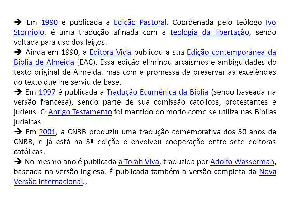  Em 1990 é publicada a Edição Pastoral