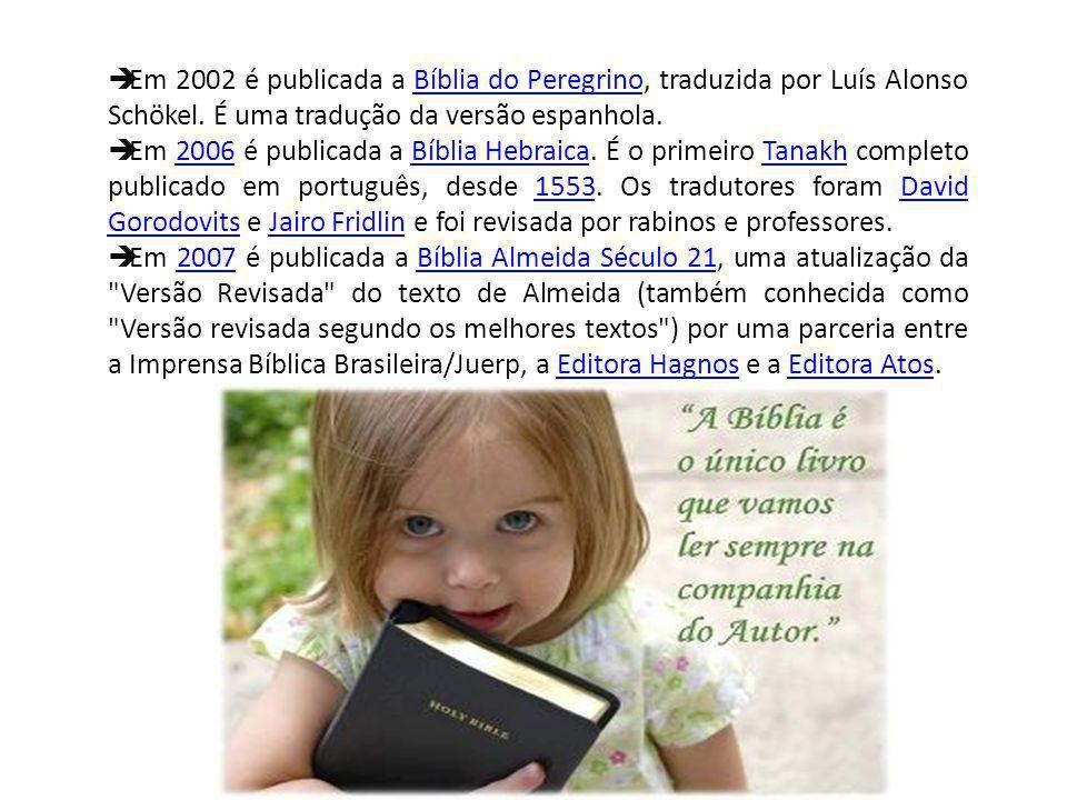 Em 2002 é publicada a Bíblia do Peregrino, traduzida por Luís Alonso Schökel. É uma tradução da versão espanhola.
