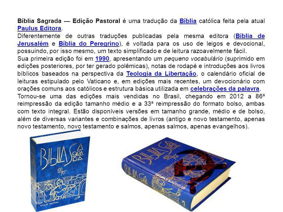 Bíblia Sagrada — Edição Pastoral é uma tradução da Bíblia católica feita pela atual Paulus Editora.