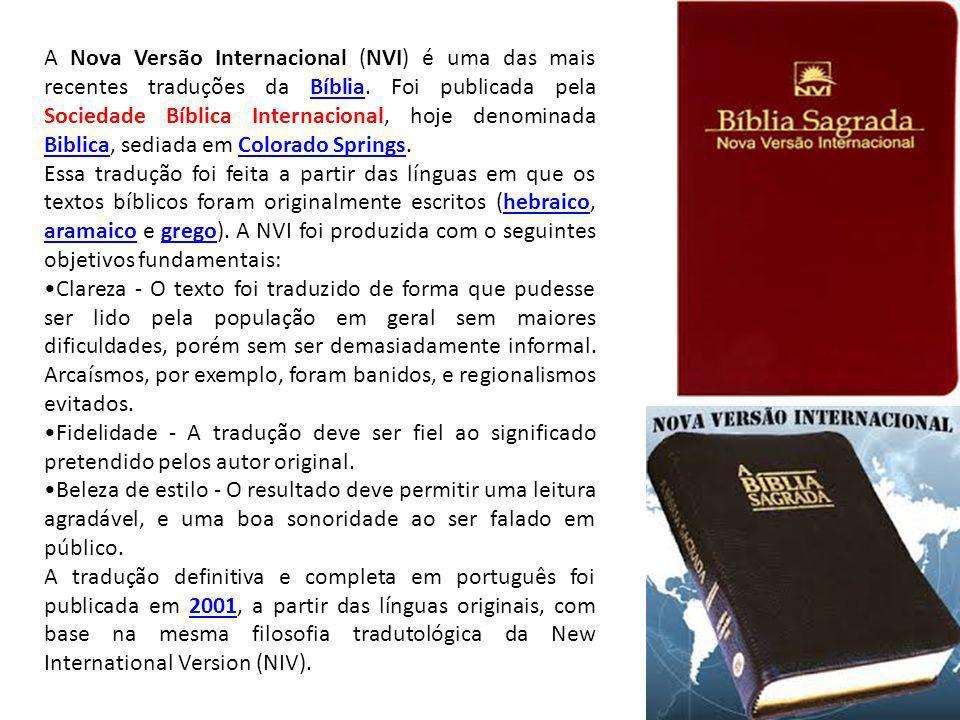 A Nova Versão Internacional (NVI) é uma das mais recentes traduções da Bíblia. Foi publicada pela Sociedade Bíblica Internacional, hoje denominada Biblica, sediada em Colorado Springs.